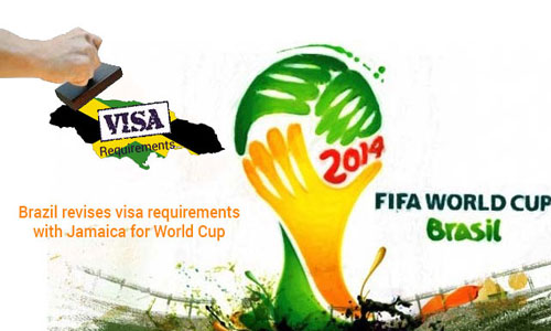 Revised visa rules for Jamaicans for FIFA World Cup 2014