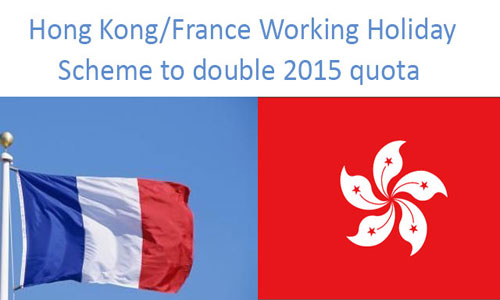 Hong Kong agreed with French for working holiday scheme to double 2015 quotes