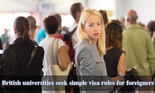 British universities seek simple visa rules for foreigners