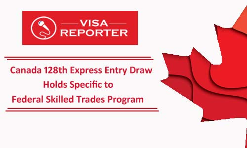 Canada 128th Express Entry Draw Holds Specific to Federal Skilled Trades Program