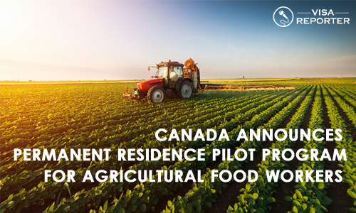 Canada Announces Permanent Residence Pilot for Agricultural Food Workers