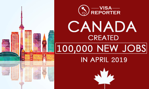 Canada Created 100,000 New Jobs in April 2019