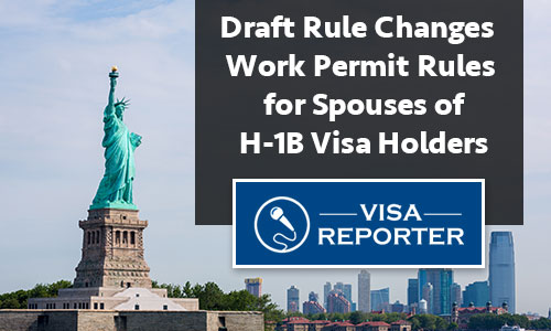 Draft Rule Changes Work Permit Rules of Spouses of H-1B Visa Holders