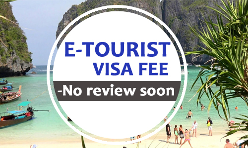 The Government will continue with increase in e-tourist visa fee