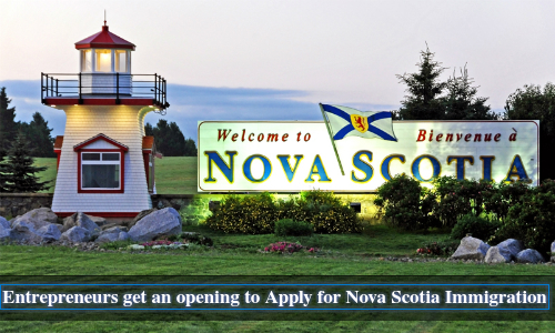 Entrepreneurs get an opening to Apply for Nova Scotia Immigration