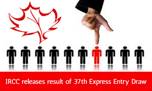 IRCC releases result of 37th Express Entry Draw