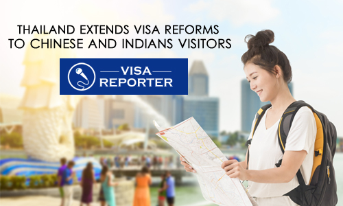 Thailand Extends Visa Reforms to Chinese and Indians Visitors