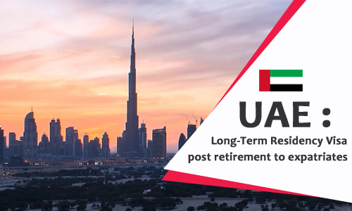 UAE: Long-Term Residency Visa post retirement to expatriates