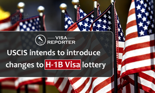 USCIS intends to introduce changes to H-1B Visa Lottery