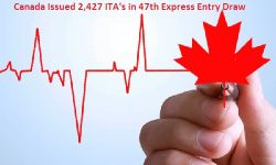 Canada Issued 2,427 ITA's in 47th Express Entry Draw