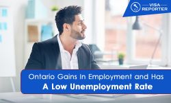 Ontario Gains In Employment and Has A Low Unemployment Rate
